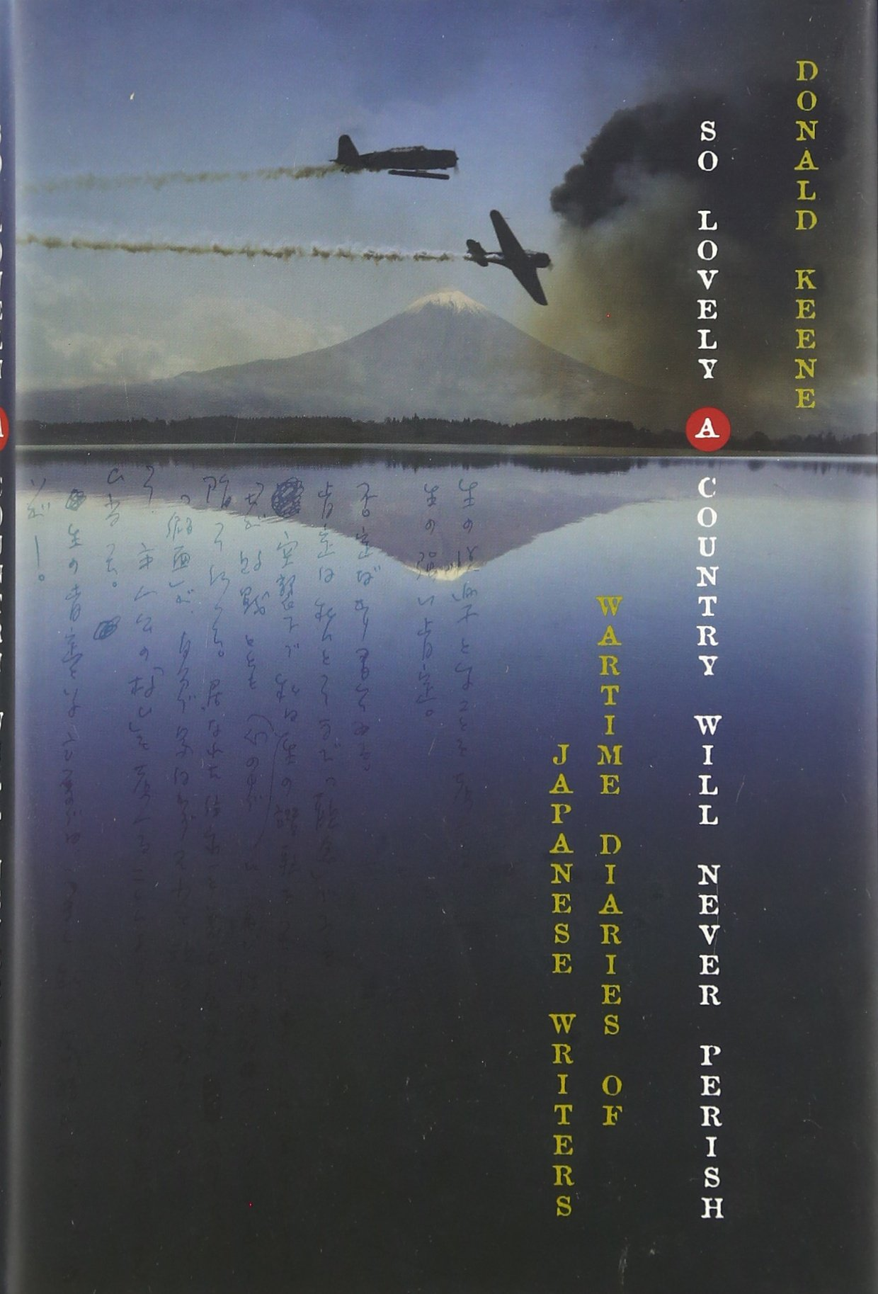 So Lovely a Country Will Never Perish: Wartime Diaries of Japanese Writers (Asia Perspectives: History, Society, and Culture)