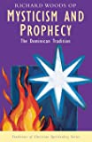 Mysticism and Prophecy: The Dominican Tradition (Traditions of Christian Spirituality Series)