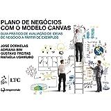Plano de Negócios com o Modelo Canvas: Guia Prático de Avaliação de Ideias de Negócio a Partir de Exemplos