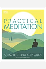 Practical Meditation: A Simple Step-by-Step Guide Kindle Edition