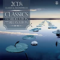 Classical Masterpieces: Classics for Meditation and Relaxation