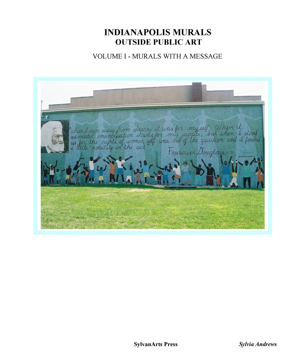 Read Online Indianapolis Murals, Outside Public Art: Murals With A Message pdf