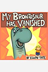 My Brontosaur Has Vanished Kindle Edition