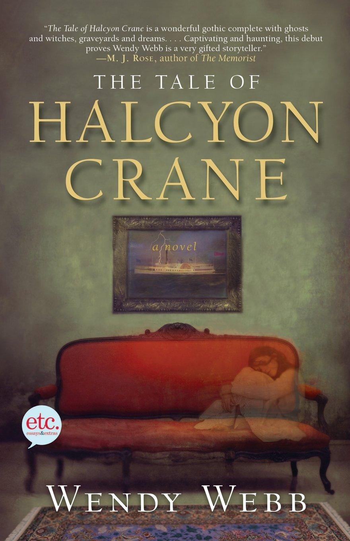 The Tale Of Halcyon Crane: A Novel: Wendy Webb: 9780805091403: Amazon:  Books