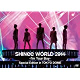 SHINee WORLD 2014~I'm Your Boy~ Special Edition in TOKYO DOME [DVD]