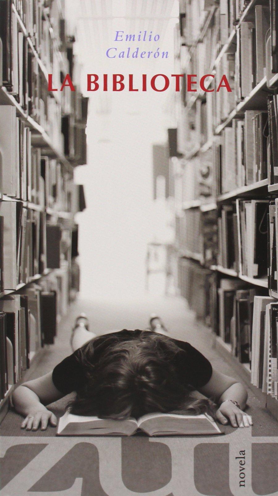 La Biblioteca (NARRATIVA): Amazon.es: Emilio Calderon: Libros
