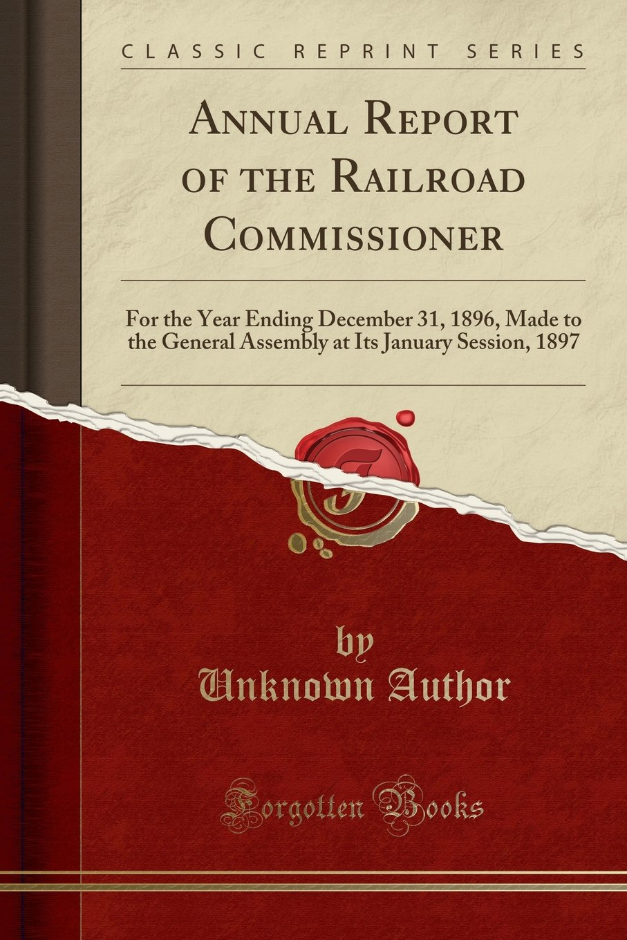 Read Online Annual Report of the Railroad Commissioner: For the Year Ending December 31, 1896, Made to the General Assembly at Its January Session, 1897 (Classic Reprint) pdf epub