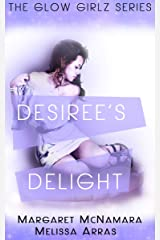Desiree's Delight (The Glow Girlz Book 3) Kindle Edition