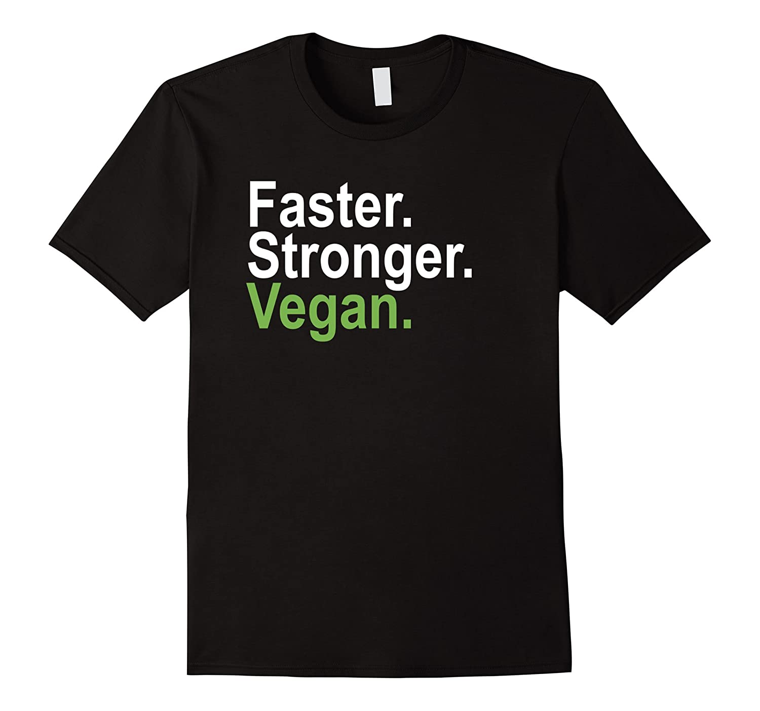 Faster Stronger Vegan T-shirt Mens or Ladies-TD