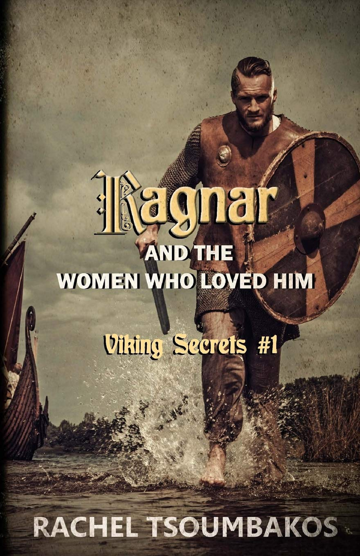 Ragnar and the Women Who Loved Him (Viking Secrets): Rachel