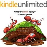 La fourmi affamée : Nufi-Français: Nzhìèkǔ' mɑ̀nkō ngʉ́ngà' (French Edition)