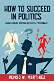 How to Succeed in Politics (and Other Forms of Devil Worship)