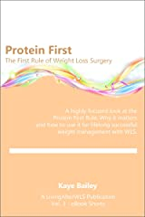 Protein First: Understanding and Living the First Rule of Weight Loss Surgery (LivingAfterWLS eBook Shorts 3) Kindle Edition