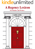 A Regency Lexicon For Readers and Writers