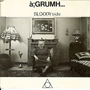 à;GRUMH... - Bloody Side