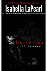 Batteries Not Included - A Leather, Pipes & Passion Novella Kindle Edition