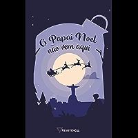 O Papai Noel não vem aqui: Uma antologia de Natal
