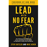 Lead With No Fear: Your 90-day leader shift from worry, insecurity, and self-doubt to inspiration, clarity, and…