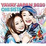 YAVAY JAPAN 2020/OH!SISTA