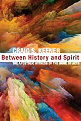 Between History and Spirit: The Apostolic Witness of the Book of Acts Kindle Edition