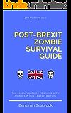 Post-Brexit Zombie Survival Guide: The essential guide to surviving the zombie apocalypse in post-Brexit Britain.
