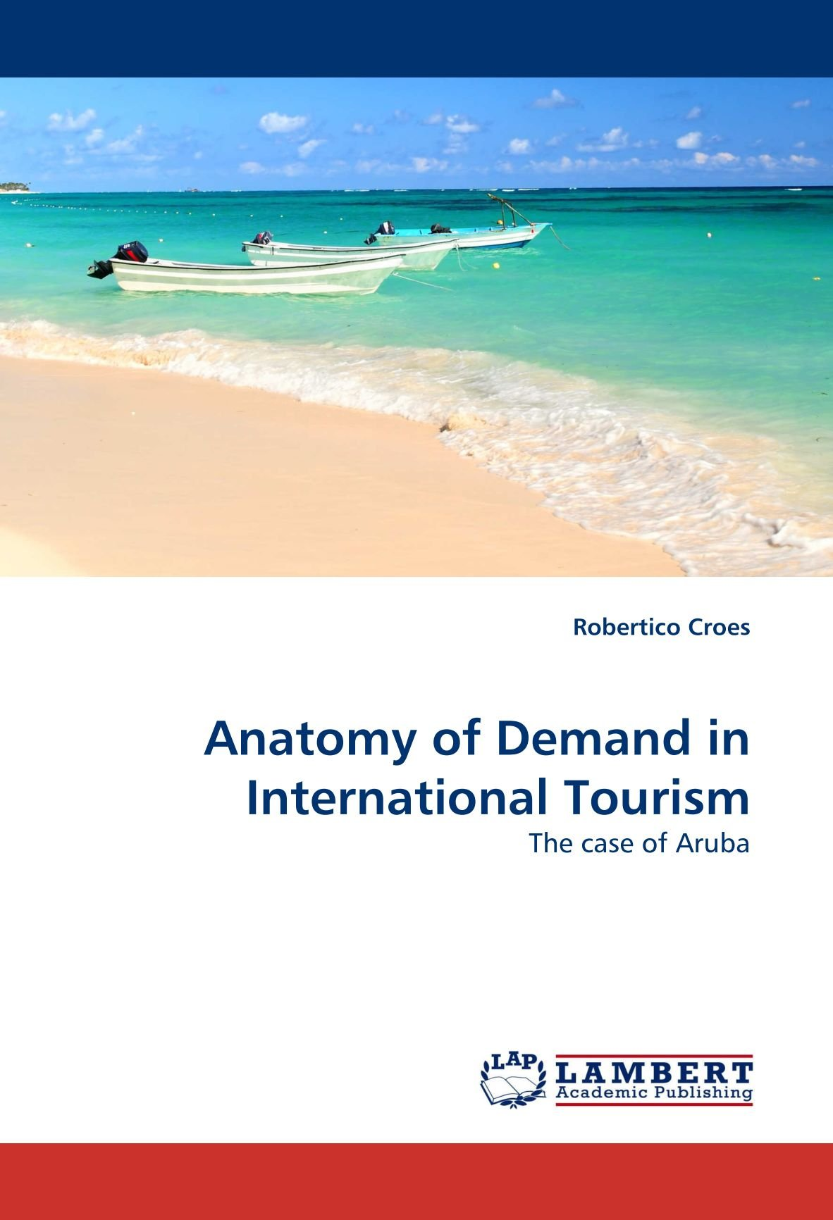 Download Anatomy of Demand in International Tourism: The case of Aruba pdf epub