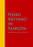 Obras - Colección de Pedro Antonio de Alarcón: Biblioteca de Grandes Escritores