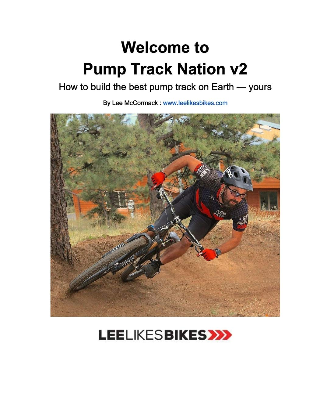 Welcome To Pump Track Nation V2  How To Build The Best Pump Track On Earth — Yours