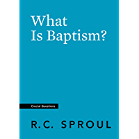 What Is Baptism? (Crucial Questions) (English Edition)