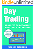 Day Trading: Advanced Guide to Make Money with Day Trading (Day Trading, Stock Trading, Options Trading, Stock Market, Trading & Investing, Trading Book 3)