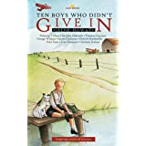 Ten Boys Who Didn't Give in: Inspiring stories of martyrs (Lightkeepers)