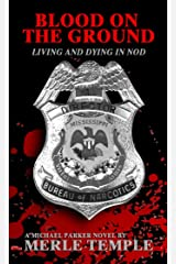 Blood On The Ground: Living And Dying In Nod (Michael Parker Series Book 2) Kindle Edition