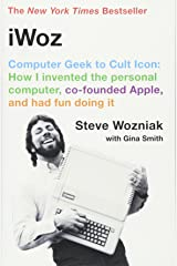 iWoz: Computer Geek to Cult Icon: How I Invented the Personal Computer, Co-Founded Apple, and Had Fun Doing It Paperback