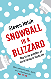 Snowball in a Blizzard: The Tricky Problem of Uncertainty in Medicine (English Edition)