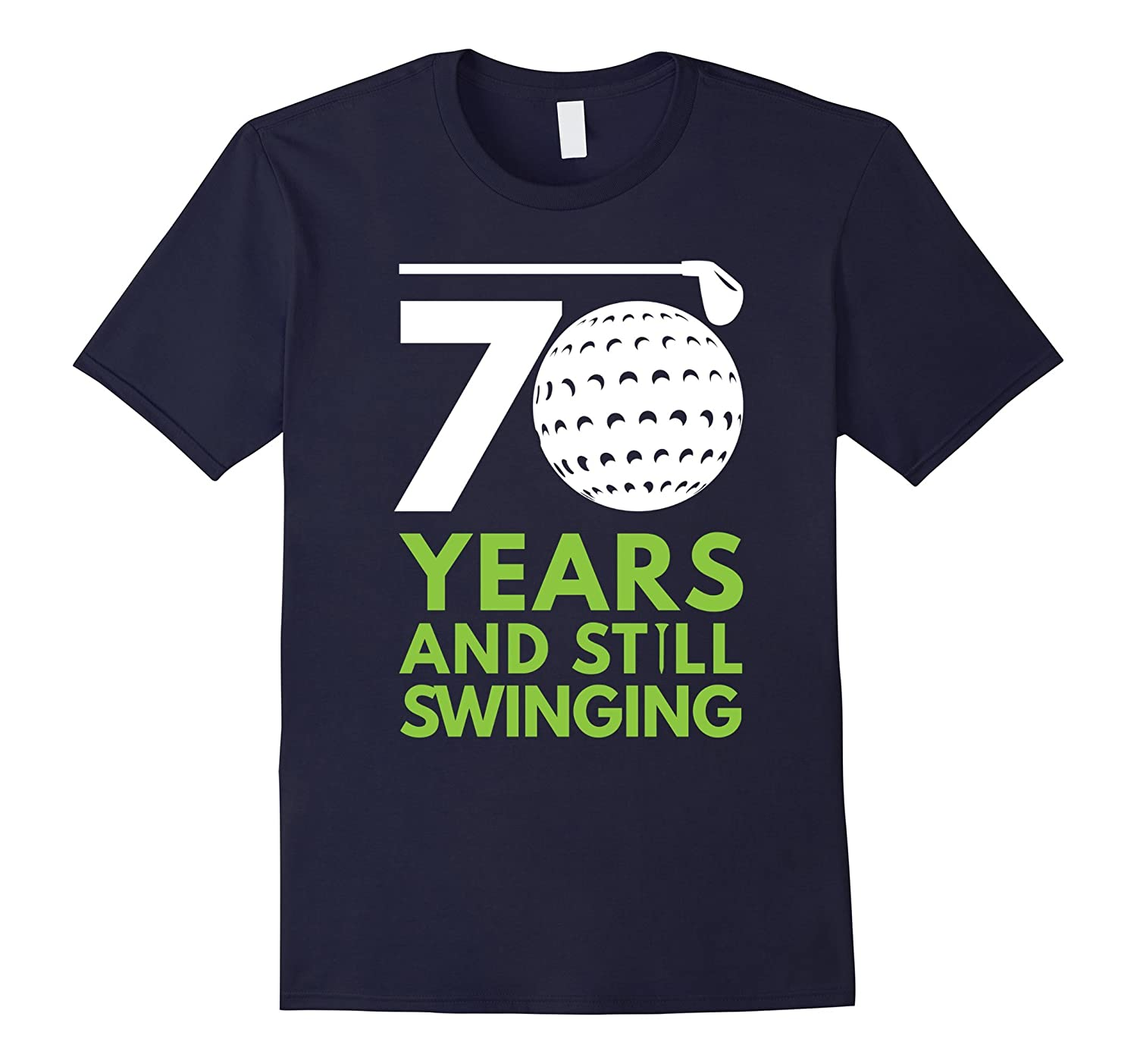 70 Years and Still Swinging Funny Golf Club Birthday Tee-Vaci
