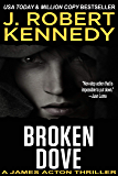 Broken Dove (A James Acton Thriller, Book #3) (James Acton Thrillers)