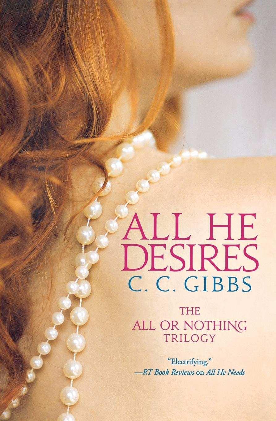 All He Desires All Or Nothing 3 Gibbs C C 9781455528295 Amazon Com Books