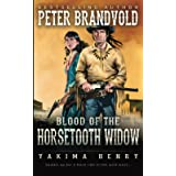 Blood of the Horsetooth Widow: A Western Fiction Classic (Yakima Henry)