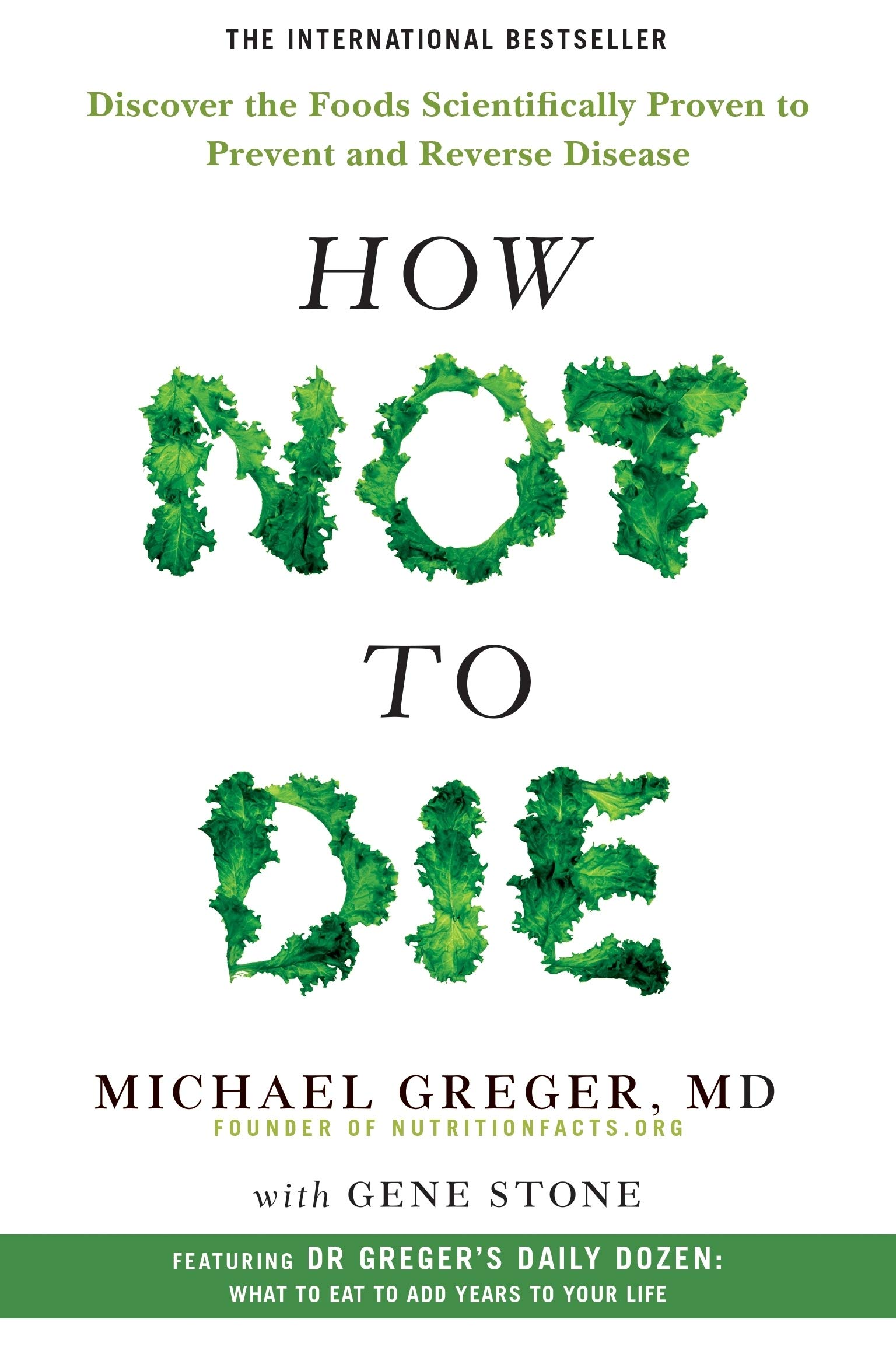 Ebook How Not To Die Discover The Foods Scientifically Proven To Prevent And Reverse Disease By Michael Greger