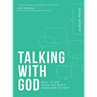 Talking with God: What to Say When You Don't Know How to Pray