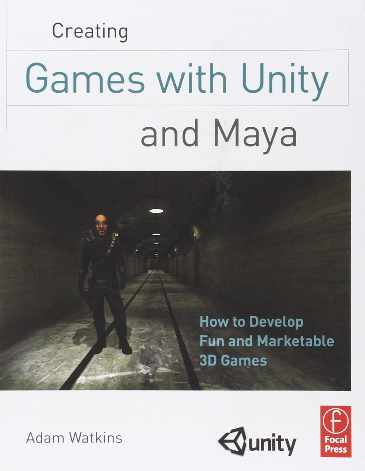 Creating Games with Unity and Maya: How to Develop Fun and