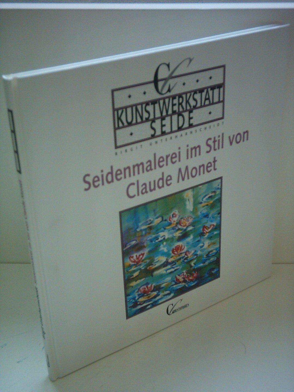 Kunstwerkstatt Seide, Seidenmalerei im Stil von Claude Monet