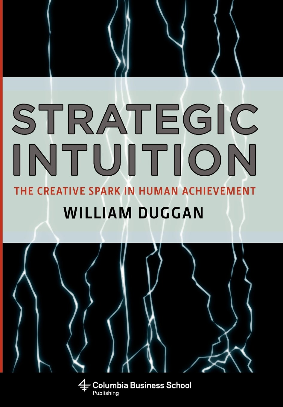 Read Online Strategic Intuition: The Creative Spark in Human Achievement pdf