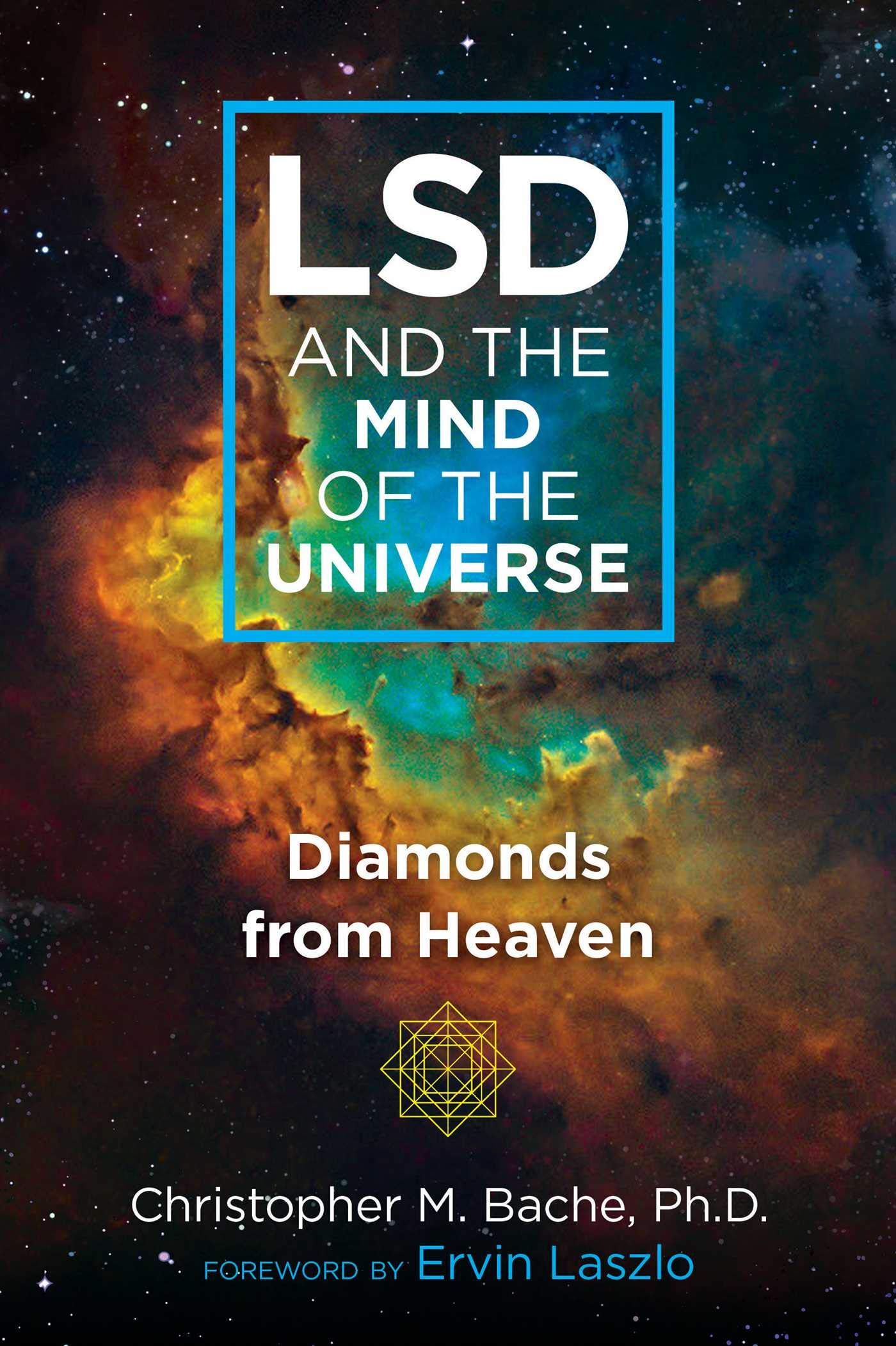 LSD And The Mind Of The Universe  Diamonds From Heaven