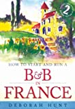 How to Start and Run a B&B in France
