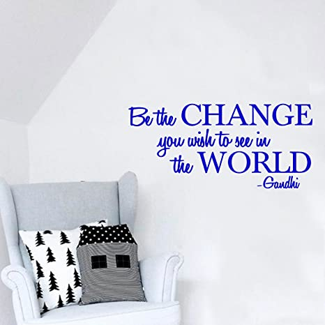 Amazon Com Vinyl Wall Decal Sticker Be The Change You Wish To See In The World Inspirational Gandhi Quote 13 X 28 Living Room Wall Art Decor Motivational Work