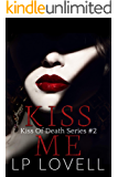 Kiss Me: A mafia romance (Kiss of Death Book 2)