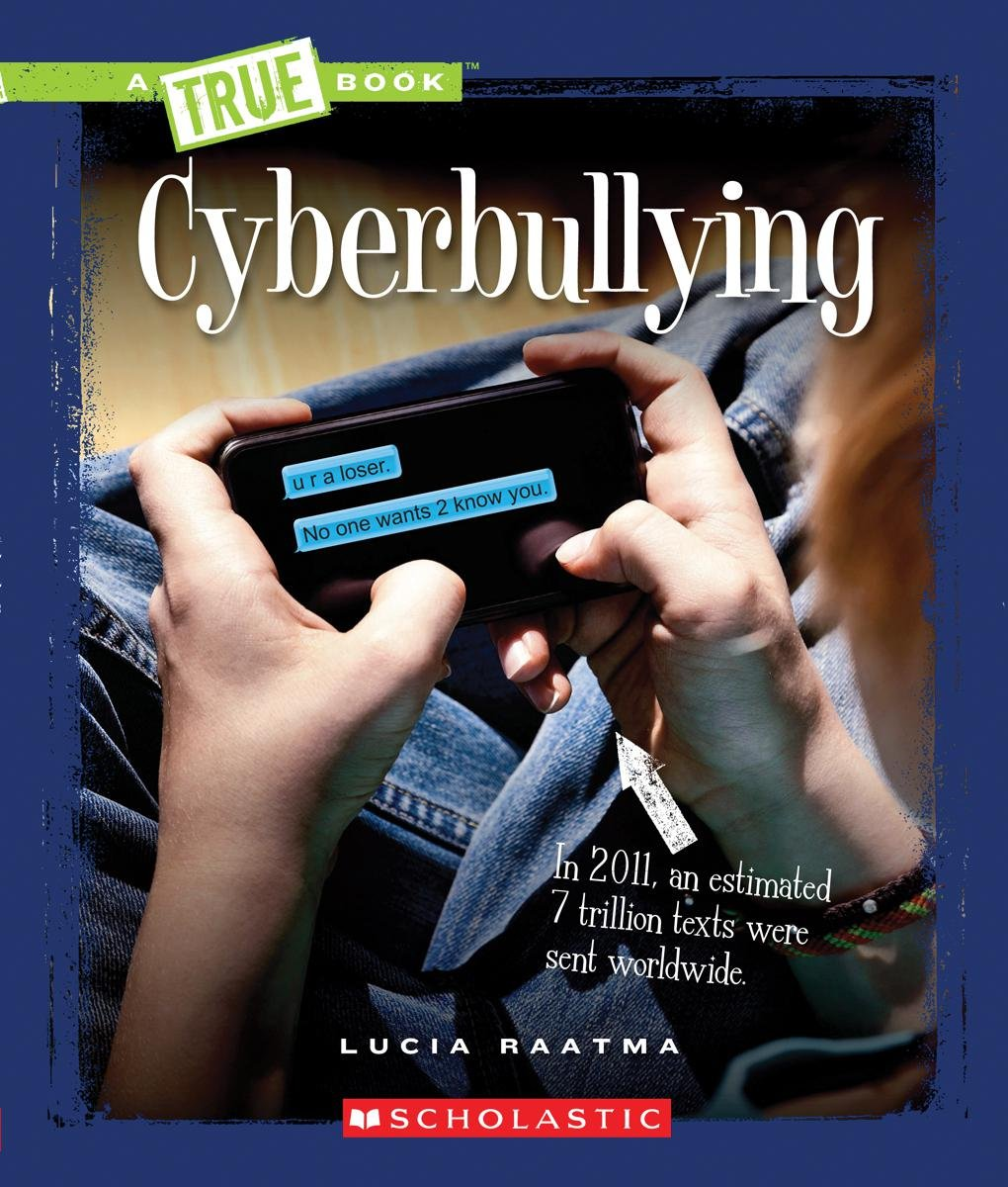Cyberbullying (True Books: Guides to Life) pdf