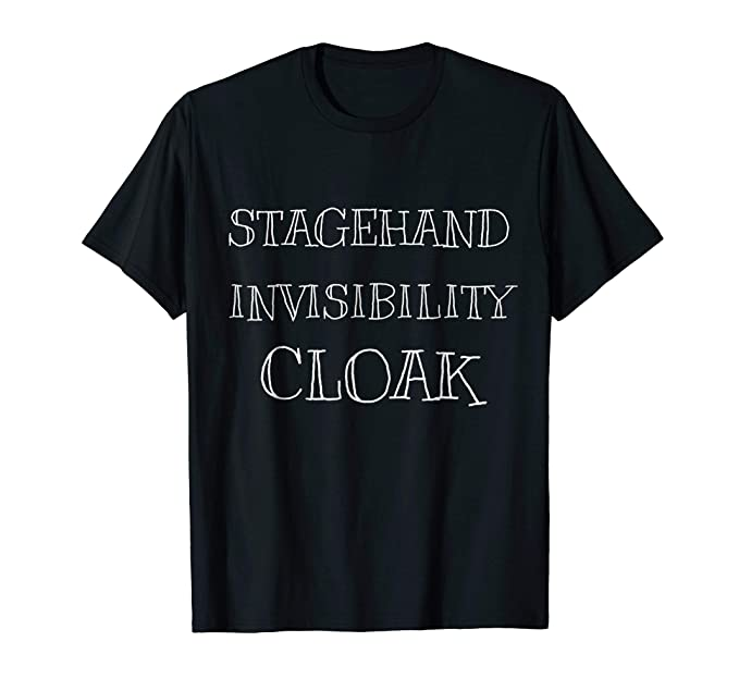 amazon com stagehand invisibility cloak stage crew theatre shirt