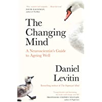 The Changing Mind: A Neuroscientist's Guide to Ageing Well